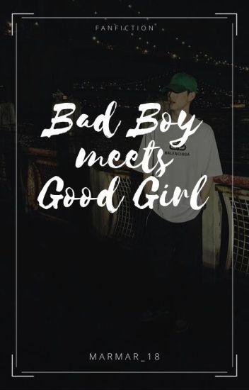 Bad Boy meets Good Girl || M.T FanFic (Slow Updates)