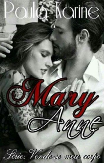 Mary Anne-série:vende-se meu corpo ( Completo)