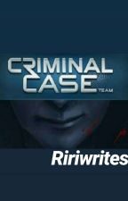 Criminal Case (DETECTIVE TALES) by ririwrites