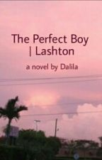 The perfect Boy | Lashton ✓ by -YoursSincerelyLarry