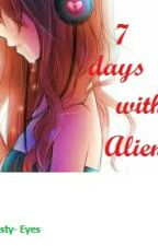 7 days with Alien by Frosty-Eyes