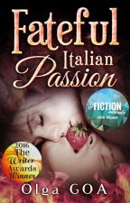 FATEFUL ITALIAN PASSION (VENEZIANI FAMILY #1) (READ FULLY ON AMAZON!) by Olga_GOA