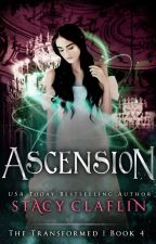 Ascension (The Transformed #4) by StacyClaflin
