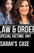 Law & Order SVU: Sarah's case by OliviaAngellYatesy