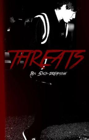 Threats    A Calum Hood fanfiction by 5sos-dreaming