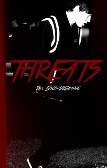 Threats || A Calum Hood fanfiction