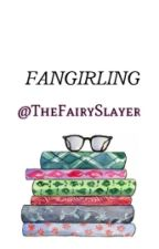 Fangirling by TheFairySlayer