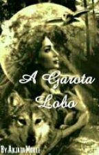 A Garota Lobo by BolinhodechuvaS2