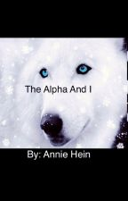 The Alpha and I  by AnnieHein