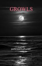 Growls (Sounds of the Night Book I) by parttimeactualhuman