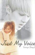 Just My Voice by voshaddict