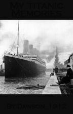 My Titanic memories by Eleanor_02