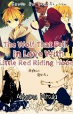 The Wolf That Fell in Love with Little Red Riding Hood by AkiyamaMitsuki