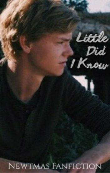 Little did I know | Newtmas AU
