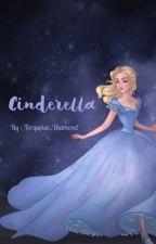 True stories: Cinderella  by Gl1tterandGold