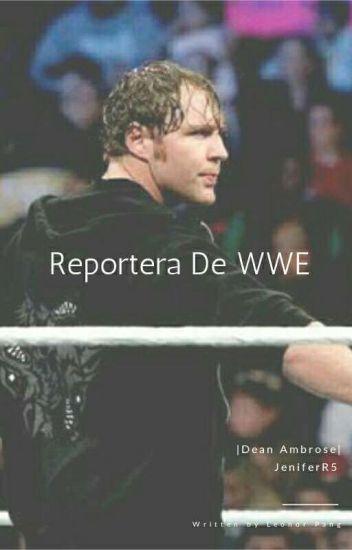 Reportera De WWE |Dean Ambrose|