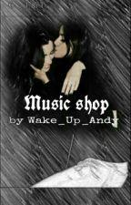 Music Shop (#Wattys2016) by sickandyx2