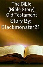 The Bible (E.V.) by Blackmonster21
