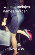 waneer meisjes dames worden... by mvr_youss