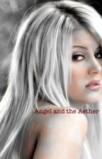 Angel and the Aether stone (book 2 of the angle series) by MadisonWilson4