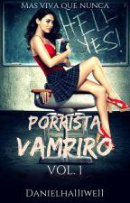 De Nerd A Porrista Vampiro ✔ by DanielHa11iwe11