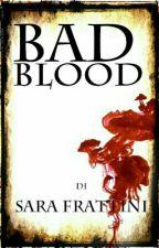 Bad Blood by sarastar79