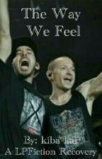 The Way We Feel by LPFiction