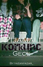 Pijamalı Korkunç Gece by yazanyazar_