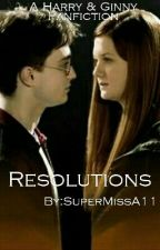Resolutions (Harry & Ginny Fan Fiction) by SuperMissA11