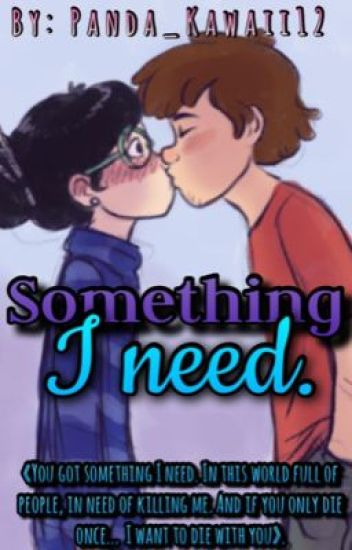 Something I Need [Dipper&Tú] [Book #1].