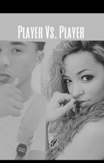 Player Vs. Player.(A Roc Royal Fan Fic.)