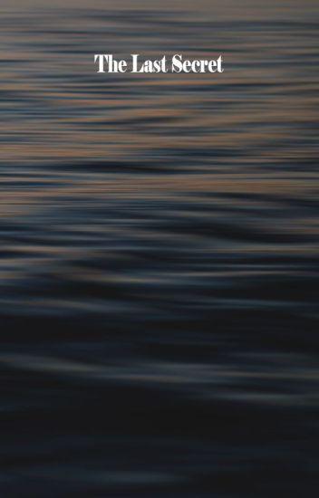 The Last Secret.