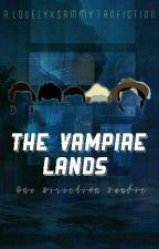 The Vampire Lands ✔// 1D by lovelyxsammyx
