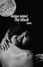 Hidden behind the black by fr0zensoul