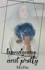 Handsome and Pretty by HellYeah-Monster