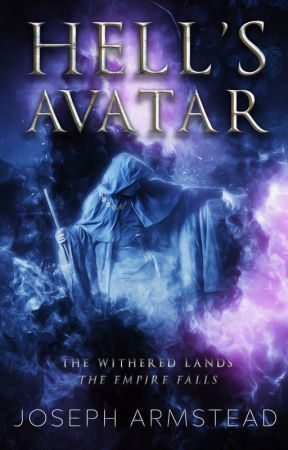 The Withered Land, THE EMPIRE FALLS:  HELL'S AVATAR by JosephArmstead