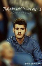 Nobody said it was easy 2 || Álvaro Morata by inalvarosarms