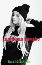 la princesa vampiro by a1l2i3s4n5
