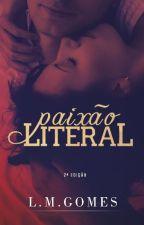 PAIXÃO LITERAL by LMGOMES