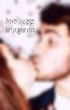 Joe Sugg Imagines by evewillow_x