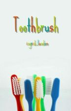 Toothbrush | 1D AU | #Wattys2016 by ingrid_landon