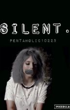 Silent. -scirstie/mirstie (COMPLETED) by Pentaholic10225