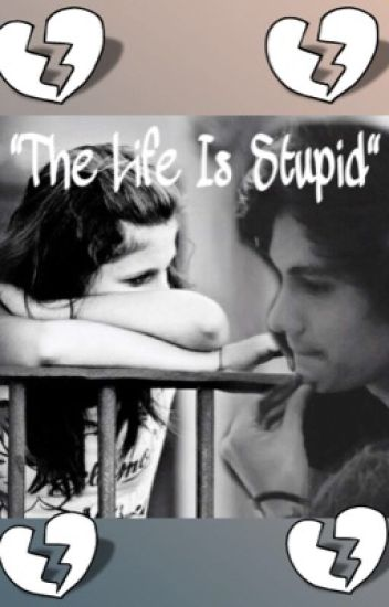 """The Life Is Stupid""  Bryan Mouque/{Terminada}"