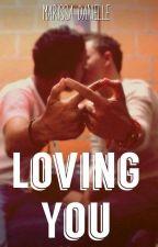 Loving You by hiddenheartprincess