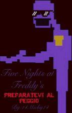 Five Nights at Freddy's - Preparatevi al peggio by 14Michy14