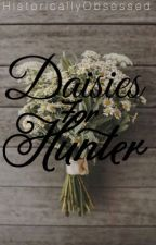 Daisies for Hunter (ManxBoy) (Yaoi) [On Hiatus] by HistoricallyObsessed