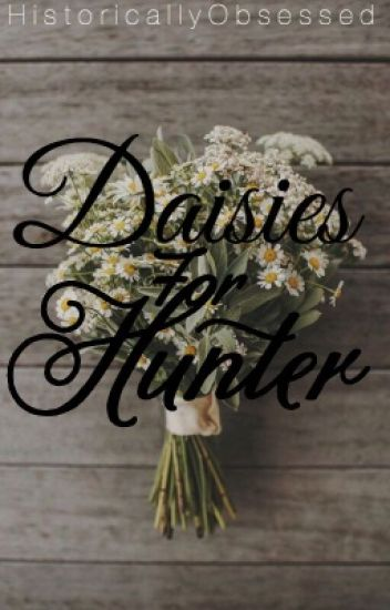 Daisies for Hunter (ManxBoy) (Yaoi) [On Hiatus]