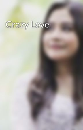 Crazy Love by Storyoflove2