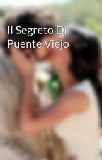 Il Segreto Di Puente Viejo by esdpv_tristanypepa