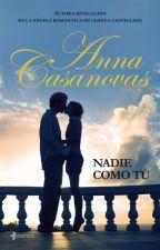 Nadie Como Tú - Anna Casanova by JulianaGarciaAgudelo